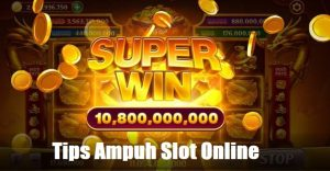 tips ampuh slot online